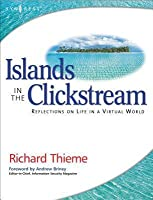 Richard Thieme's Islands in the Clickstream: Reflections on Life in a Virtual World