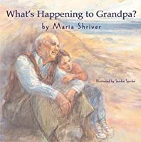 What's Happening to Grandpa?