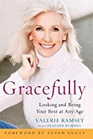 Gracefully: Looking and Being Your Best at Any Age