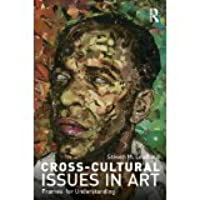 Cross-Cultural Issues in Art: Frames for understanding