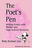 The Poet's Pen: Writing Poetry with Middle and High School Students
