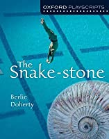 The Snake Stone (Oxford Modern Playscripts)