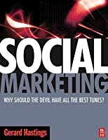 Social Marketing: Why Should the Devil Have All the Best Tunes?