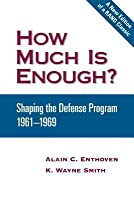 How Much Is Enough?: Shaping the Defense Program, 1961-1969