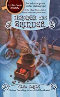 Through the Grinder (Coffeehouse Mystery #2)