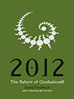 2012: The Return of Quetzalcoatl