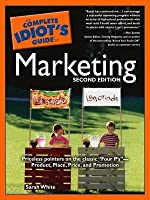 The Complete Idiot's Guide to Marketing
