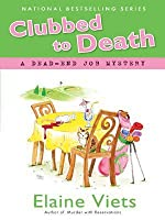 Clubbed to Death (Dead-End Job Mystery, #7)