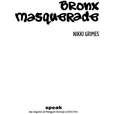 bronx masquerade nikki grimes essay Bronx masquerade essaysmany people view themselves in different ways in this  book, bronx masquerade, by nikki grimes, body image and self-esteem are.