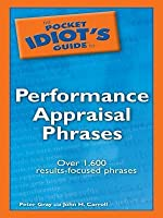 The Pocket Idiot's Guide to Performance Appraisal Phrases