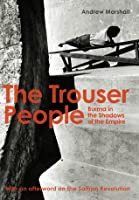 The Trouser People: Burma in the Shadows of the Empire