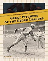 Great Pitchers of the Negro Leagues eBook