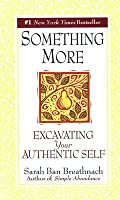 Something More: Excavating Your Authentic Self