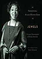 Jewels: 50 Phenomenal Black Women Over 50