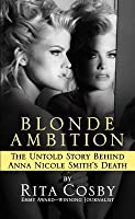 Blonde Ambition: The Untold Story Behind Anna Nicole Smith's Death