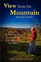 View from the Mountain: An Eastern Kentucky Boy Comes of Age in the 50s: Tales of Kin, Cars, and Cruisin'
