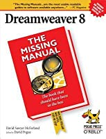 Dreamweaver 8: The Missing Manual: The Missing Manual