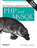 Web Database Applications with PHP and MySQL: Building Effective Database-Driven Web Sites