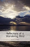 Reflections of a Wandering Mind