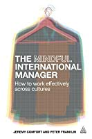 Mindful International Manager: How to Work Effectively Across Cultures