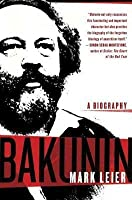 Bakunin: The Creative Passion