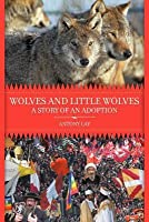 Wolves and Little Wolves: A Story of an Adoption