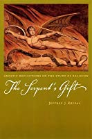 The Serpent's Gift: Gnostic Reflections on the Study of Religion