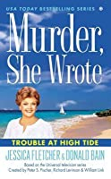 Trouble at High Tide (Murder, She Wrote #37)