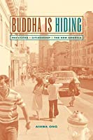 Buddha Is Hiding: Refugees, Citizenship, the New America