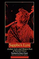 Sappho's Lyre: Archaic Lyric and Women Poets of Ancient Greece
