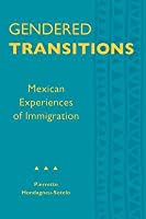 Gendered Transitions: Mexican Experiences of Immigration