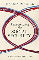 Policymaking for Social Security