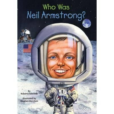 Who Was Neil Armstrong? by Roberta Edwards — Reviews ...
