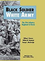 Black Soldier - White Army: The 24th Infantry Regiment in Korea
