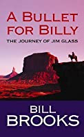 A Bullet for Billy: The Journey of Jim Glass
