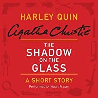 The Shadow on the Glass: A Short Story