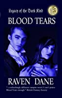 Blood Tears (Legacy of the Dark Kind)