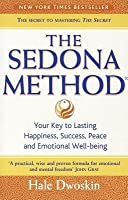 Sedona Method: How to Get Rid of Your Emotional Baggage and Live the Life You Want