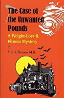 The Case of the Unwanted Pounds: A Weight-Loss & Fitness Mysyery