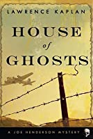 House of Ghosts: A Joe Henderson Mystery