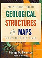 Introduction to Geological Structures and Maps, 6ed