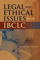 Legal and Ethical Issues for the Ibclc
