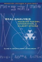 Real Analysis: Measure Theory, Integration, and Hilbert Spaces