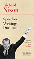 Richard Nixon: Speeches, Writings, Documents: Speeches, Writings, Documents