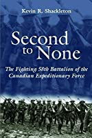 Second to None: The Fighting 58th Battalion of the Canadian Expeditionary Force