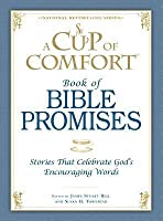 A Cup of Comfort Book of Bible Promises: Stories That Celebrate God's Encouraging Words