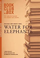 Bookclub-In-A-Box Discusses Sara Gruen's Novel, Water for Elephants: The Complete Guide for Readers and Leaders