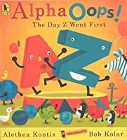 Alpha Oops!: The Day Z Went First
