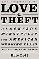 Love and Theft: Blackface Minstrelsy and the American Working Class