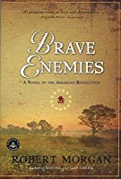 Brave Enemies: A Novel of the American Revolution